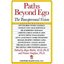 Paths beyond Ego (New Consciousness Reader) by Roger Walsh (1993-09-15)