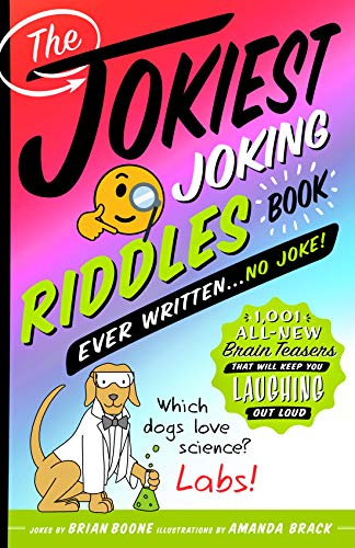 The Jokiest Joking Riddles Book Ever Written . . . No Joke!: 1,001 All-New Brain Teasers That Will Keep You Laughing Out Loud (English Edition)