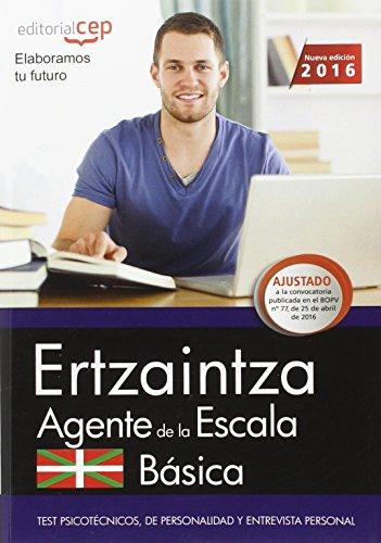 Ertzaintza. Agente de la Escala Básica. Test Psicotécnicos, de Personalidad y Entrevista personal