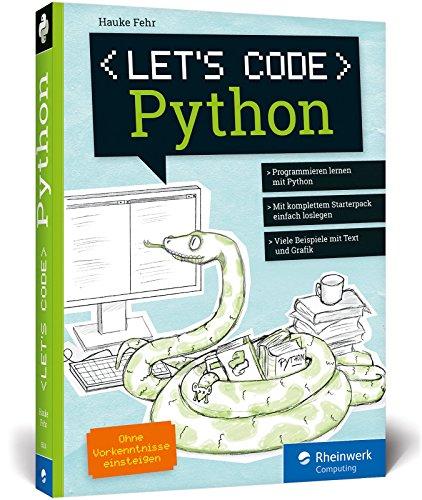 Let's code Python: Der perfekte Programmiereinstieg für Kinder! Komplett in Farbe