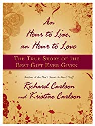 An Hour to Live, an Hour to Love: The True Story of the Best Gift Ever Given (English Edition)
