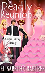 Deadly Reunion (Grace Holliday Cozy Mystery Book 2) (English Edition)