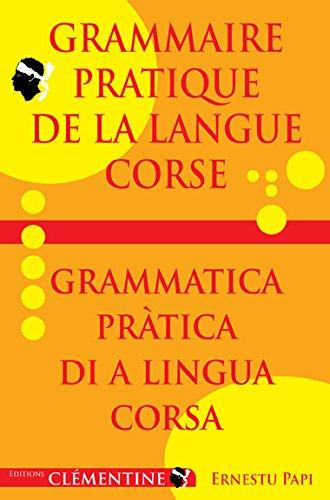 Grammaire pratique de la langue corse par Ernestu Papi