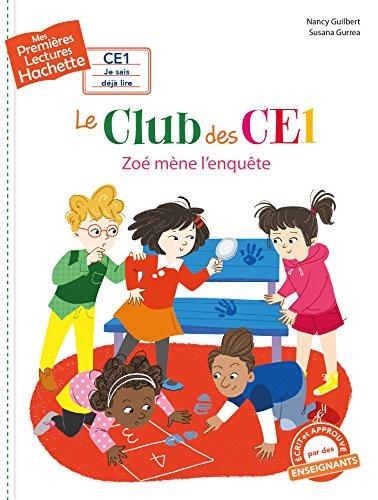 Le club des CE1 : Zoé mène l'enquête
