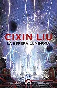 La esfera luminosa par Cixin Liu