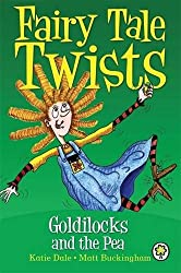 Goldilocks and the Pea (Fairy Tale Twists)