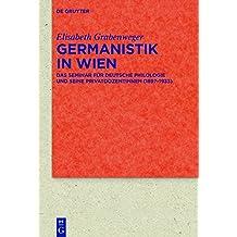 Germanistik in Wien: Das Seminar für Deutsche Philologie und seine Privatdozentinnen (1897–1933) (Quellen und Forschungen zur Literatur- und Kulturgeschichte, Band 85)