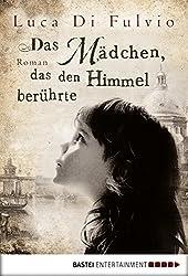 Das Mädchen, das den Himmel berührte: Roman