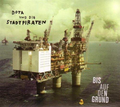 Bis auf Den Grund by Dota & die Stadtpiraten (2010-04-01) - Dota 1