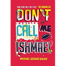Don't Call Me Ishmael! by Michael Gerard Bauer (2012-01-01)