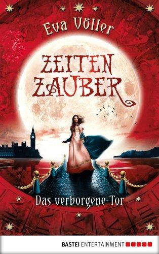 Buchseite und Rezensionen zu 'Zeitenzauber - Das verborgene Tor: Band 3' von Eva Völler