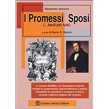 I Promessi Sposi... facili per tutti: Edizione 2017 con illustrazioni, filmati e il link per scaricare la versione integrale dell'opera (Italian Edition)
