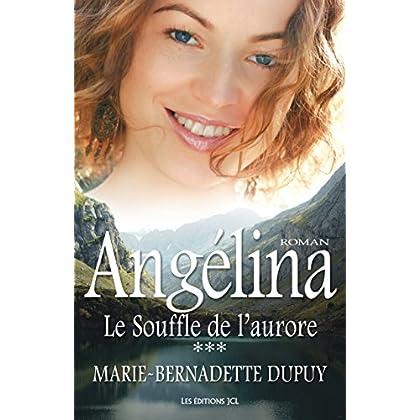 Le Souffle de l'aurore: Saga Angélina, tome 3