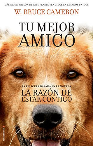 La razón de estar contigo: Una novela para humanos por W. Bruce Cameron