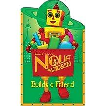 Nova the Robot Builds a Friend by David Kirk (2005-01-13)