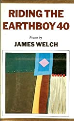 Riding the Earthboy 40: Poems by James Welch (1975-08-01)