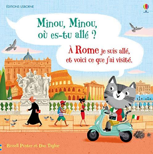Minou, Minou où es-tu allé ? A Rome je suis allé, et voici ce que j'ai visité