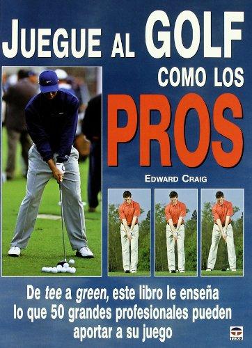 Juegue al golf como los pros por Edward Craig