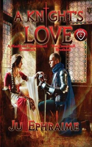 Book cover image for A Knight's LOVE: Medieval Time Travel Romance (Campbell Brothers Book 2)