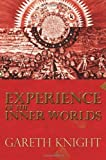 Experience of the Inner Worlds by Gareth Knight (2010-12-31)