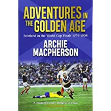 Adventures in the Golden Age: Scotland in the World Cup Finals 1974-1998