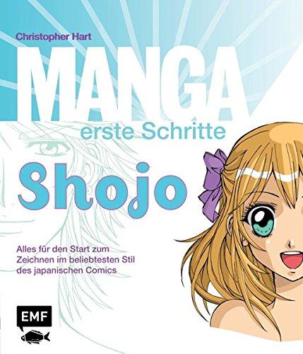 Manga erste Schritte Shojo: Alles für den Start zum Zeichnen dieser beliebtesten Stilart des japanischen Comics