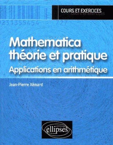 Mathematica théorie et pratique : Applications en arithmétique