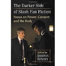 The Darker Side of Slash Fan Fiction (Mcfarland)