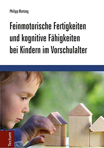 Feinmotorische Fertigkeiten und kognitive Fähigkeiten bei Kindern im Vorschulalter (Entwicklung Feinmotorische)