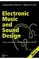 Electronic Music and Sound Design - Theory and Practice with Max and Msp - Volume 1 (Second Edition): Written by Alessandro Cipriani, 2013 Edition, (Upd. for Max 6) Publisher: Contemponet [Paperback] Paperback