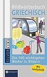 Compact Bildwörterbuch Griechisch: Die 500 wichtigsten Wörter in Bildern zum Lernen und Zeigen. Mit Lautschrift
