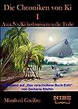 Die Chroniken von Ki I: Anu.Na.Ki kolonisieren die Erde