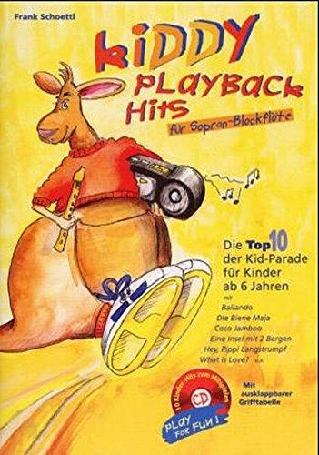Preisvergleich Produktbild Kiddy Playback Hits für Sopran-Blockflöte: Die Top 10 der Kid-Parade für Kinder ab 6 Jahren