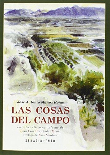 Las cosas del campo: Edición crítica y glosas a cargo de Juan Luis Hernández Mirón (Los Cuatro Vientos)