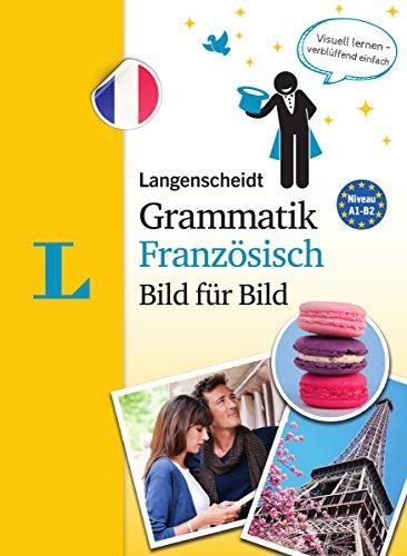 Langenscheidt Grammatik Französisch Bild für Bild - Die visuelle Grammatik für den leichten Einstieg (Langenscheidt Grammatik Bild für Bild)