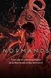 Telecharger Livres Normands Pour la delivrance spirituelle de la Normandie et des Normands (PDF,EPUB,MOBI) gratuits en Francaise