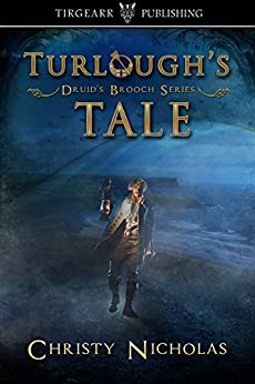 Turlough's Tale: Druid's Brooch Series: short story extra by [Nicholas, Christy]