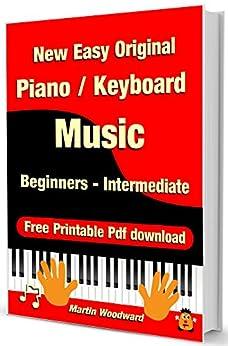 New Easy Original  Piano / Keyboard  Music - Beginners - Intermediate (English Edition) par [Woodward, Martin]