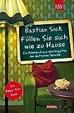 Füllen Sie sich wie zu Hause: Ein Bilderbuch aus dem Irrgarten der deutschen Sprache - Bastian Sick