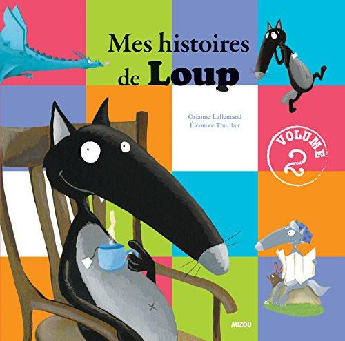 Mes histoires de Loup : Volume 2 par From Editions Auzou