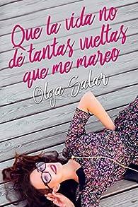 Que la vida no dé tantas vueltas que me mareo par Olga Salar