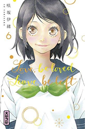 Love, be loved Leave, be left , tome 6 par Io Sakisaka