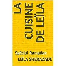 La cuisine de Leïla: Spécial Ramadan (French Edition)