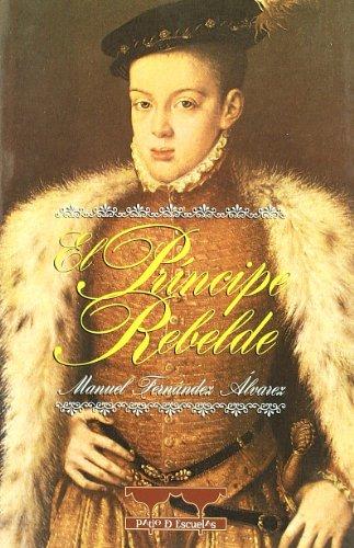 El Príncipe rebelde : (novela histórica)