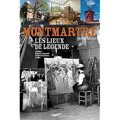 Montmartre - Les lieux de légende