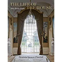 [(The Life of the House : How Rooms Evolve)] [By (author) Henrietta Spencer-Churchill] published on (October, 2012)