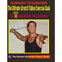 The 100 Best Stretch Tubing Exercises (English Edition)