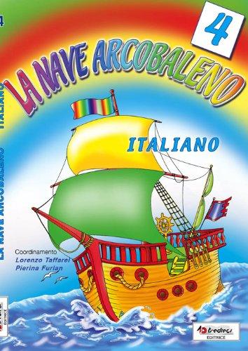 La nave arcobaleno. Italiano. Per la Scuola elementare: 4