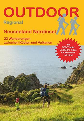 Neuseeland Nordinsel: 22 Wanderungen zwischen Küsten und Vulkanen (Outdoor Regional)