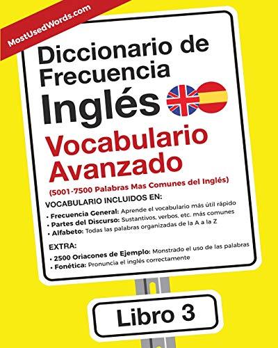 Diccionario de Frecuencia - Inglés - Vocabulario Avanzado: 5001-7500 Palabras Mas Comunes del Ingles por ES MostUsedWords